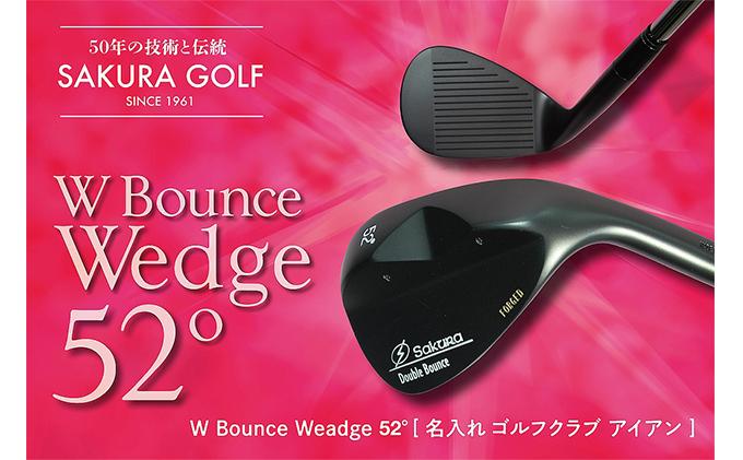 W Bounce Weadge52°[ 名入れ ゴルフクラブ アイアン ]